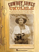 Cowboy Songs for Ukulele (HL00118589)