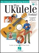 Play Ukulele Today! A Complete Guide to the Basics  Level 1 (HL00699638)