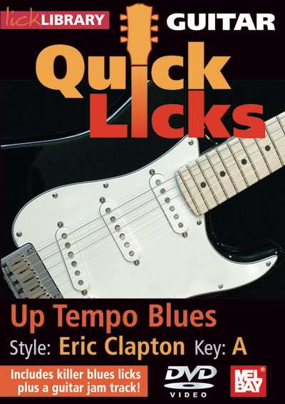 Guitar Quick Licks - Eric Clapton : Up Tempo Blues Key of A  DVD (RDR0213)