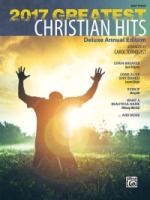 2017 Greatest Christian Hits Deluxe Annual Edition Arr. Carol Tornquist (ALF46136)