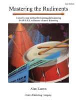 Mastering the Rudiments A Step-by-Step Method for Learning and Mastering the 40 P.A.S. Rudiments (ALFSDS9)