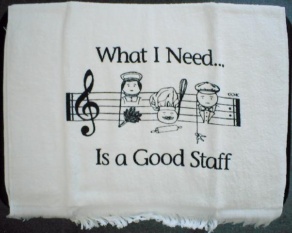 Kitchen Towel - What I Need Is A Good Staff (CID-3057)