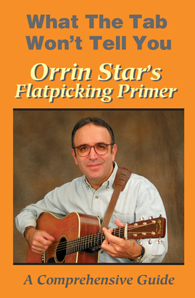 Orrin Star's Flatpicking Primer : A Comprehensive Guide  DVD (FGM1007)