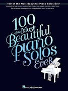 100 of the Most Beautiful Piano Solos Ever (HL00102787)