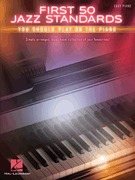 First 50 Jazz Standards You Should Play on Piano  Easy Piano (HL00196269)