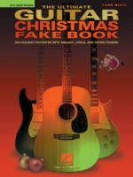 The Ultimate Guitar Christmas Fake Book – 2nd Edition 200 Holiday Favorites (HL00236446)