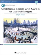 Christmas Songs and Carols for Classical Singers High Voice with Online Accompaniment (HL00238977)