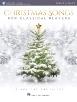 Christmas Songs for Classical Players – Violin and Piano With online audio of piano accompaniments (HL00238989)