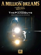 Piano Guys - A Million Dreams (from The Greatest Showman)  PS (HL00277196)