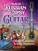 The Art of Russian Gypsy Guitar For 6 & 7 String Guitars (HL00278815)