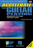 Accelerate Your Guitar Playing  DVD Exercises and Tips to Make You Better – Faster (HL00320458)