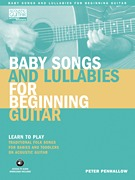 Baby Songs and Lullabies for Beginning Guitar Learn to Play Traditional Folk Songs for Babies and To (HL00696420)