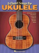 3-Chord Songs for Ukulele (HL00701900)