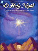O Holy Night A Christmas Collection for Flute & Piano (HL00842454)