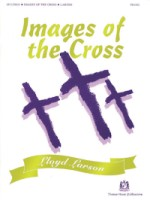 Images of the Cross Solo Piano Arrangements by Lloyd Larson (HL08739300)