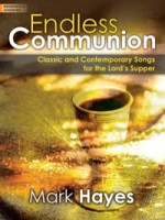 Endless Communion Classic and Contemporary Songs for the Lord's Supper (LOR701918L)